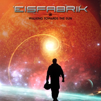 EISFABRIK - Walking Towards The Sun