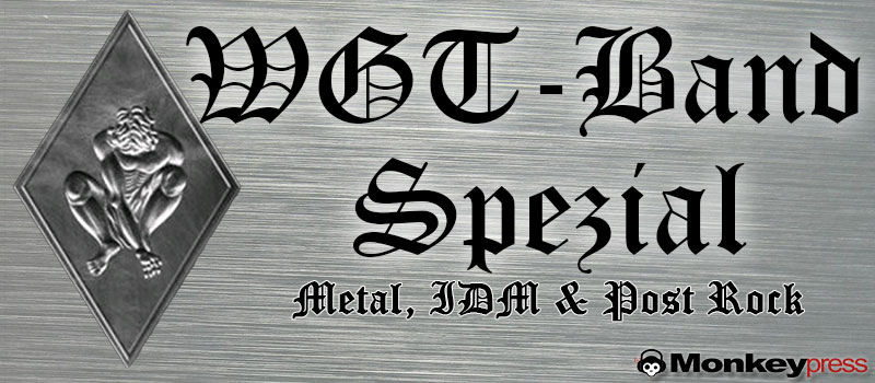 WGT-Band-Spezial: Metal, IDM & Post Rock