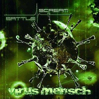 BATTLE SCREAM – Virus Mensch