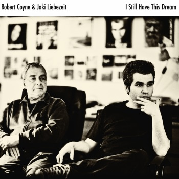 Robert Coyne & Jaki Liebezeit - I Still Have This Dream