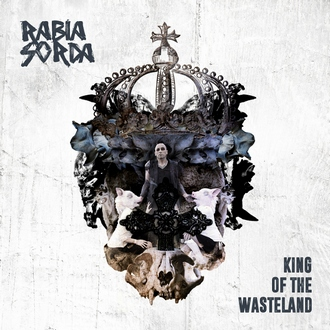 RABIA SORDA - King Of The Wasteland EP