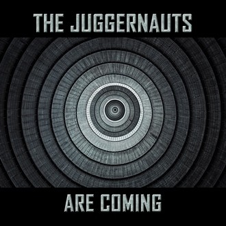 The Juggernauts - The Juggernauts Are Coming
