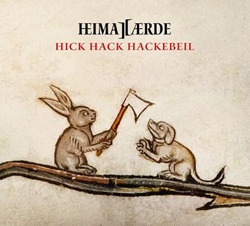 HEIMATAERDE - Hick Hack Hackebeil