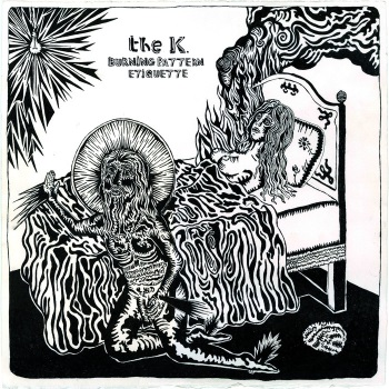 THE K. - Burning Pattern Etiquette