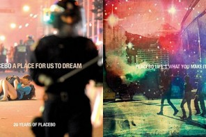 PLACEBO – A Place For Us To Dream (2-CD) & Life's What You Make It EP