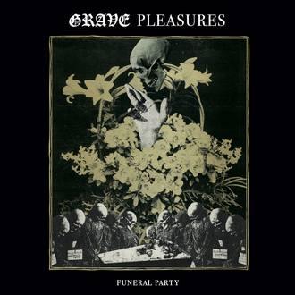 GRAVE PLEASURES - Funeral Party (Single)
