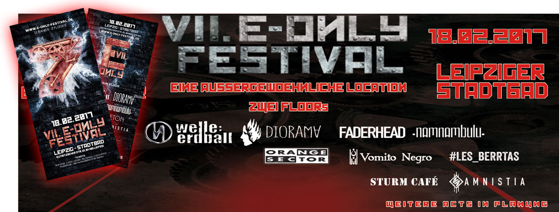 VII. E-ONLY FESTIVAL AM 18.02.2017 [Updated]