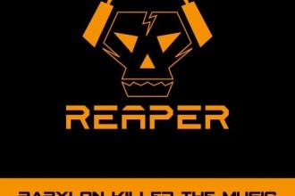 REAPER - Babylon Killed The Music