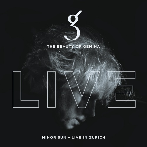 THE BEAUTY OF GEMINA – Minor Sun - Live in Zurich