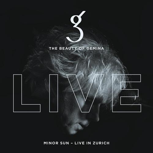 THE BEAUTY OF GEMINA – Minor Sun - Live in Zurich
