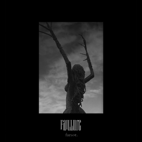 Farsot-Faillure