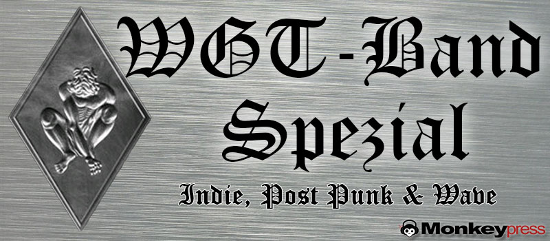 WGT-Band-Spezial: Indie, Post-Punk & Wave