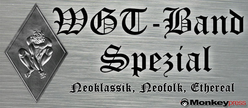 WGT-BAND-SPEZIAL: Neoklassik, Neofolk und Ethereal
