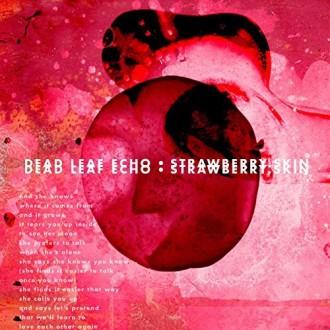deadleafecho-strawberryskin