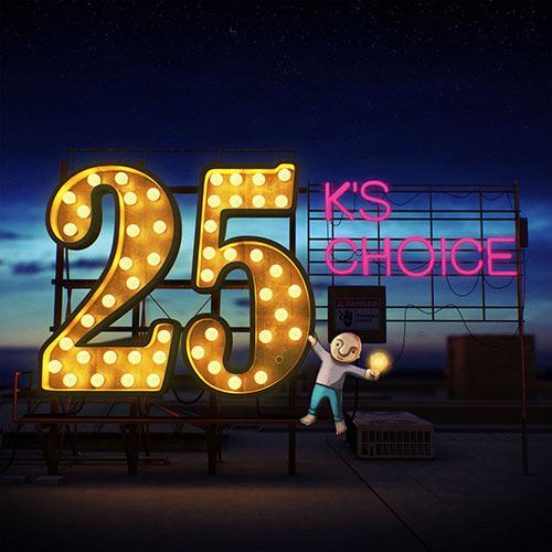 K'S CHOICE - 25