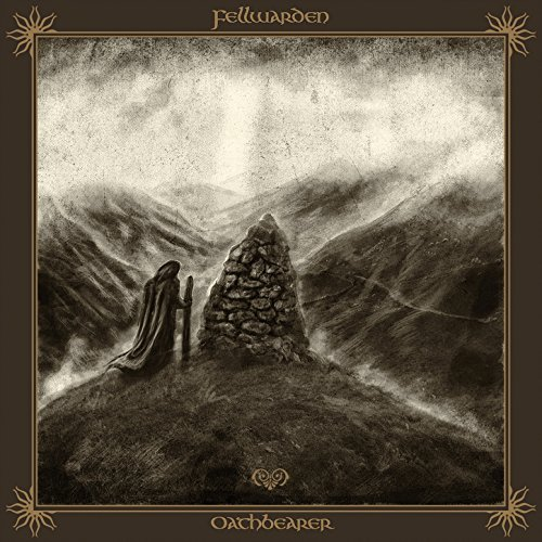 FELLWARDEN – Oathbearer