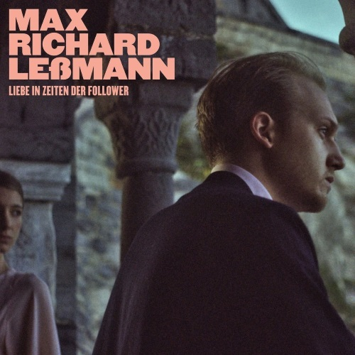 MAX RICHARD LEẞMANN - Liebe in Zeiten der Follower