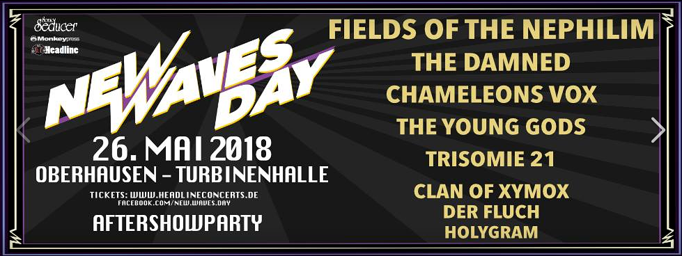 Monkeypress.de präsentiert: NEW WAVES DAY 2018 mit FIELDS OF THE NEPHILIM uvm.