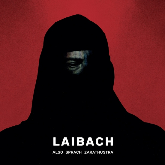 Zarathustra spricht wieder - LAIBACH auf Tour 2018