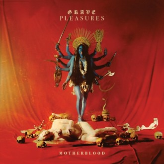 Grave_Pleasures_2017_Motherblood_Cover[1]