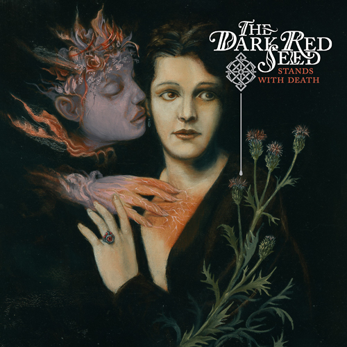 THE DARK RED SEED – Stands With Death