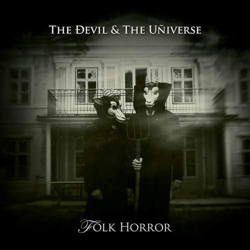 THE DEVIL & THE UNIVERSE – Folk Horror