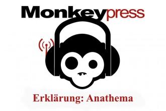 Monkeypress Anathema Erklaerung