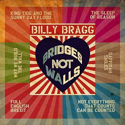 BILLY BRAGG - Bridges Not Walls