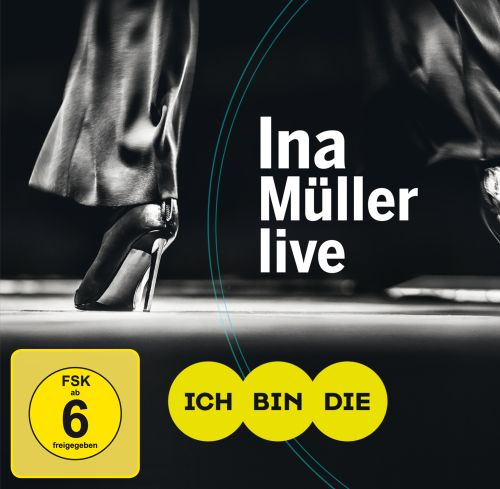 INA MÜLLER - Ich bin die live