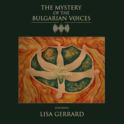 THE MYSTERY OF THE BULGARIAN VOICES FEAT. LISA GERRARD - Pora Sotunda