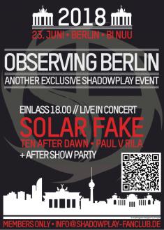 OBSERVING BERLIN - Das Shadowplay Fanclub-Event 2018!