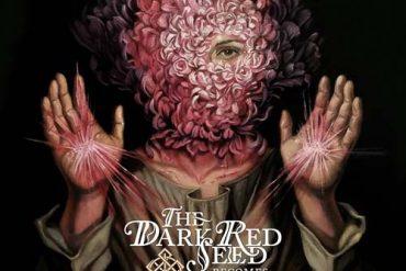 THE DARK RED SEED – Becomes Awake