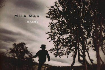 MILA MAR - Haime EP