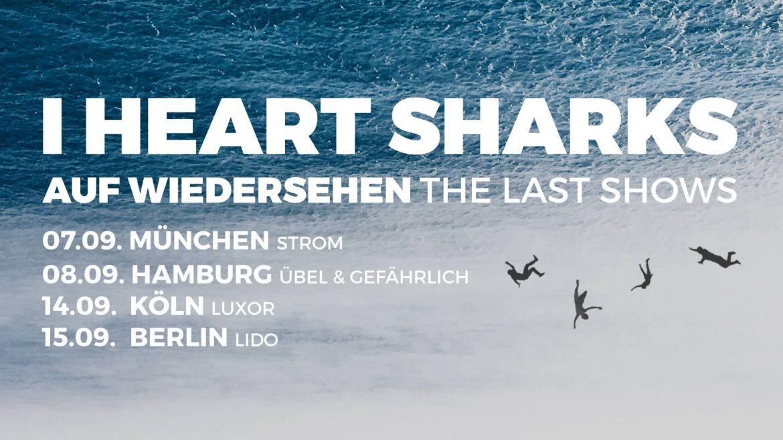 I HEART SHARKS gehen auf Abschiedstournee