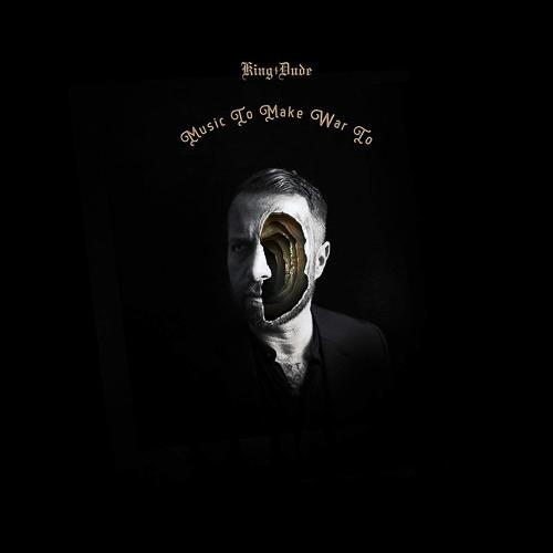KING DUDE – Music To Make War To