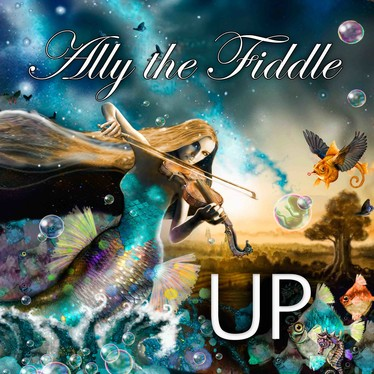 "ALLY THE FIDDLE mit neuem Album ""Up"" auf Tour ab Ende August 2018"