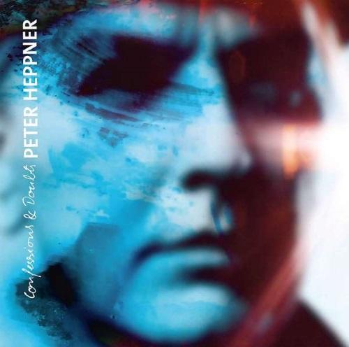PETER HEPPNER – Confessions & Doubts
