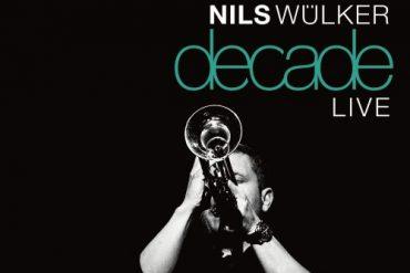 NILS WÜLKER - Decade Live