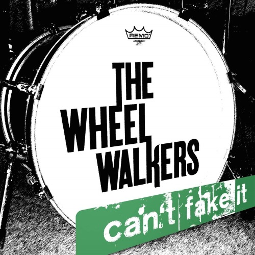 THE WHEELWALKERS – Can't Fake It