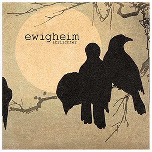 EWIGHEIM – Irrlichter