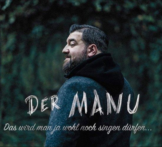 DER MANU - Das Wird Man Doch Wohl Noch Singen Dürfen