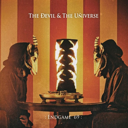 THE DEVIL & THE UNIVERSE - :Endgame 69: