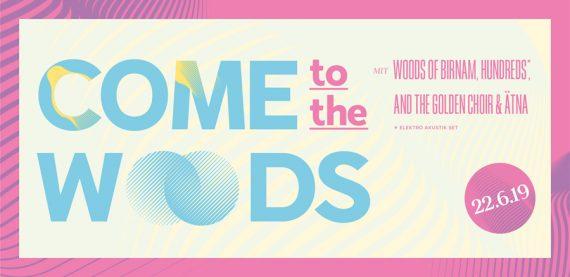 COME TO THE WOODS - auf einen warmen Sommerabend mit WOODS OF BIRNAM