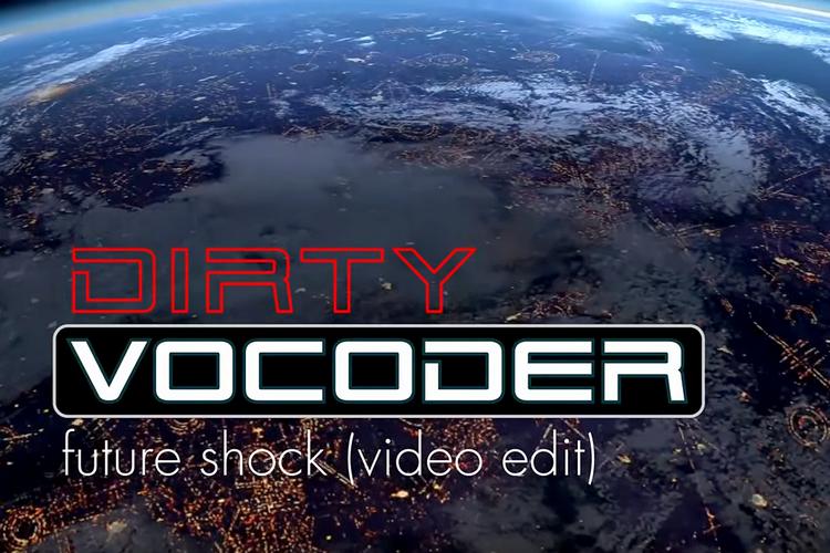 [Videopremiere] Monkeypress.de präsentiert: DIRTY VOCODER - Future Shock