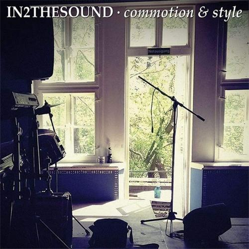 IN2THESOUND - Commotion & Style
