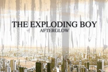 THE EXPLODING BOY - Afterglow Tour 2019