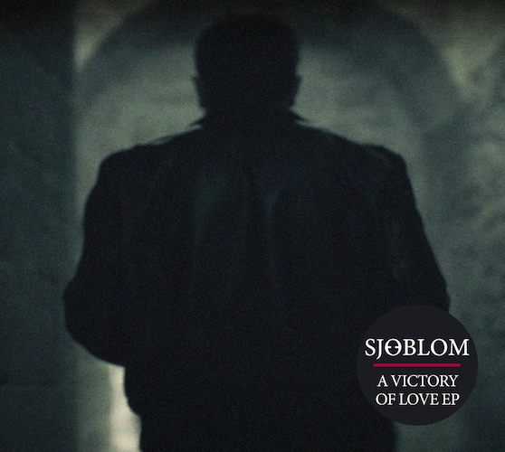 SJÖBLOM - A Victory Of Love EP