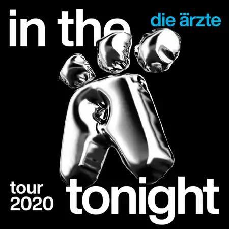 In The Ä Tonight - DIE ÄRZTE endlich wieder auf Deutschlandtour