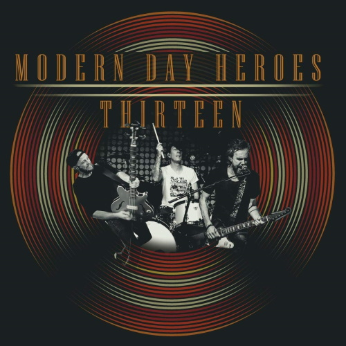 MODERN DAY HEROES - Thirteen