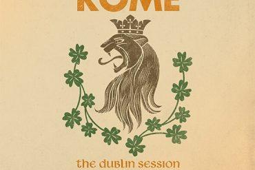 ROME – The Dublin Session